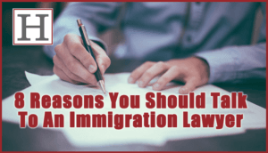 8 Reasons Talk To Immigration Lawyer
